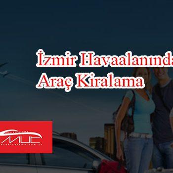 İzmir Havaalanından Araç Kiralama